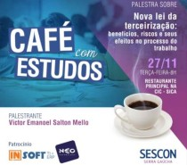 """Café com Estudos do Sescon-Serra Gaúcha traz palestra sobre a """"Nova lei da terceirização"""""""