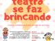 Sindicato dos Metalúrgicos apresenta novo projeto cultural para as crianças: teatro se faz brincando
