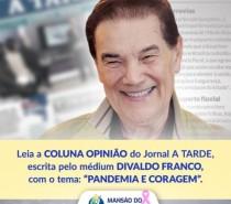 Artigo: Pandemia e coragem – por Divaldo Franco