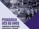 Lançamento de e-book celebra os mais de 60 anos do curso de Pedagogia da UCS