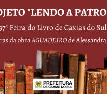 """Cultura / Programa de estímulo à leitura divulga ação """"Lendo a Patrona"""""""